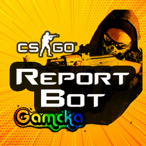 CS:GO Reportbot ( 舉報機器人 ) 【Made for Gamcka】